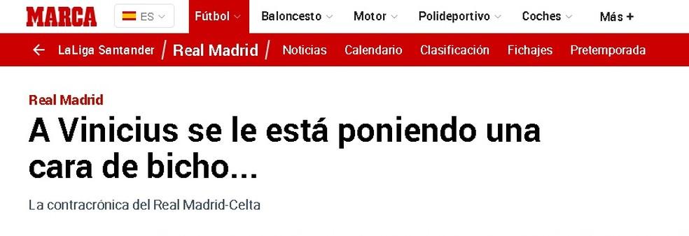 """O """"Marca"""" escreve que Vinicius está colocando uma """"cara de bicho"""", no sentido de que está sendo cada vez mais agressivo e insinuante pelo Real Madrid  — Foto: Reprodução/Marca"""