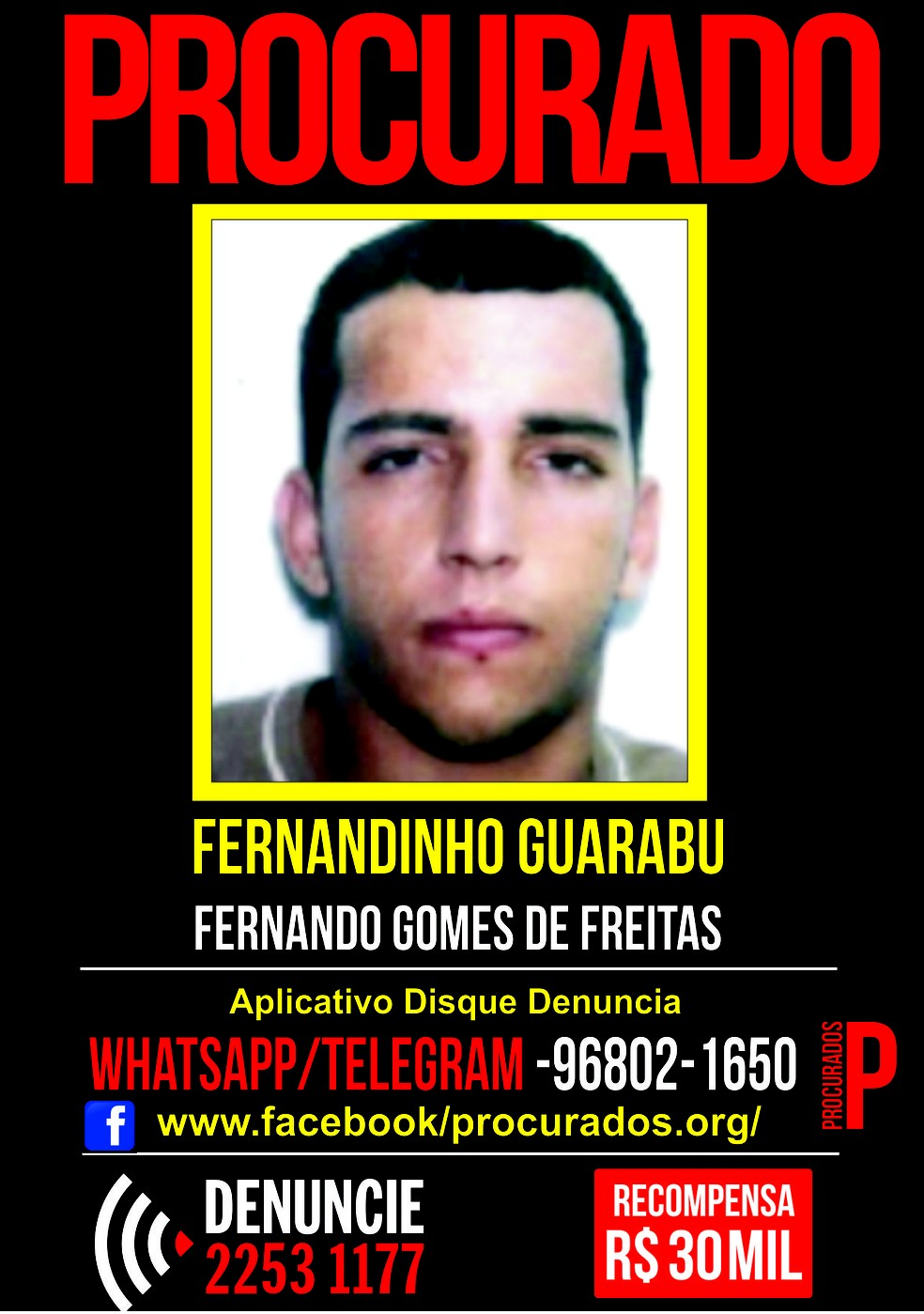 Cartaz - Recompensa de R$ 30 mil por traficante Fernando Gomes de Freitas, Fernandinho Guarabu — Foto: Divulgação/Disque-denúncia