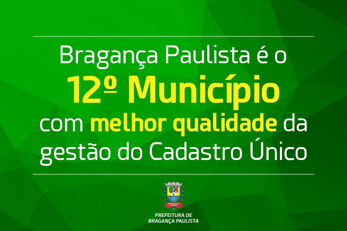 Bragança Paulista é o 12º município com melhor qualidade da gestão do Cadastro Único