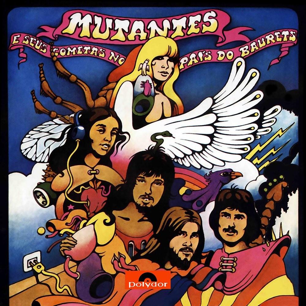 Discos para descobrir em casa – 'Mutantes e seus cometas no país do baurets', Os Mutantes, 1972