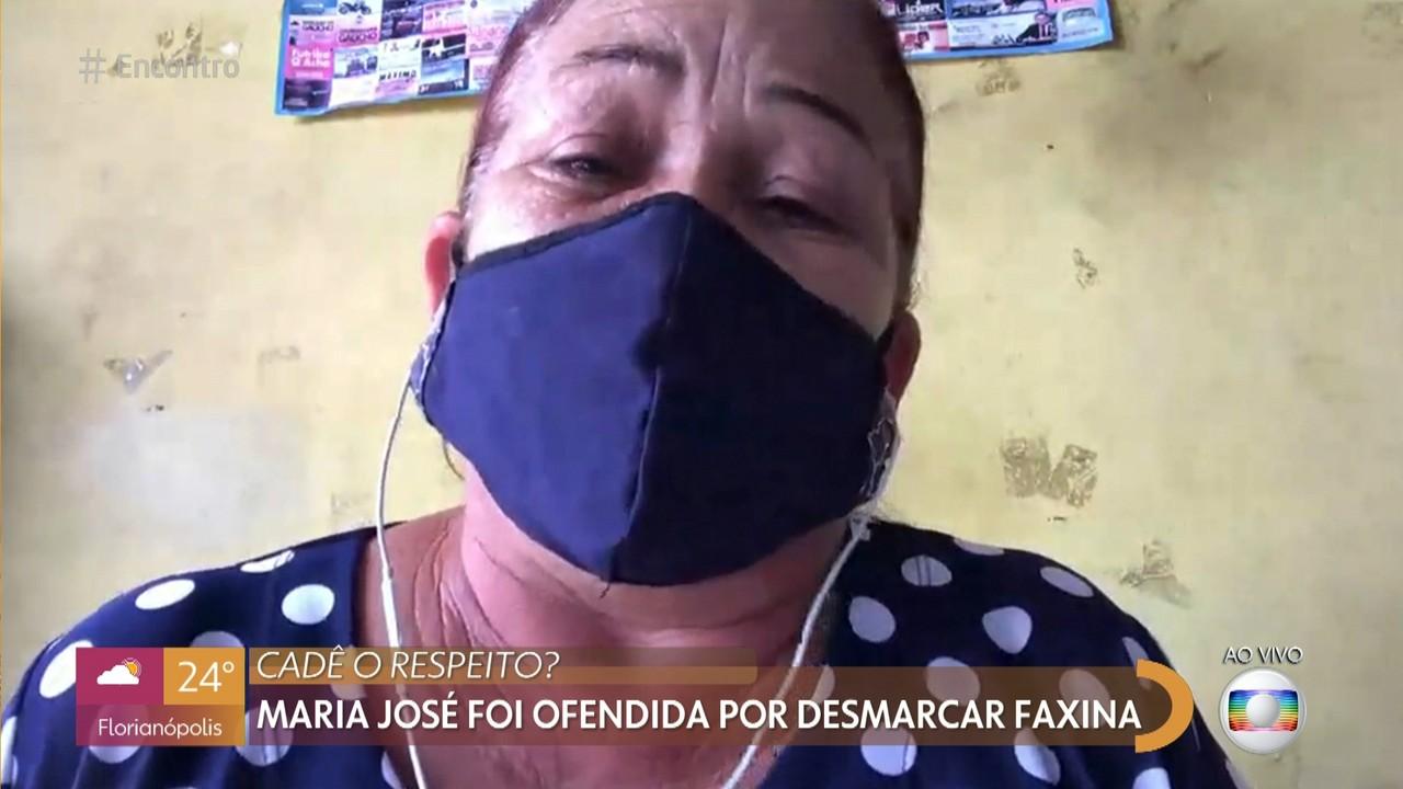 Maria José foi ofendida por patrão ao desmarcar faxina