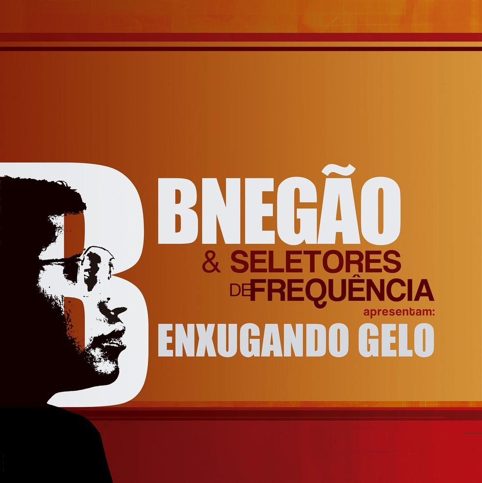 Capa do álbum 'Enxugando gelo', de BNegão & Seletores de Frequência (Foto: Divulgação)
