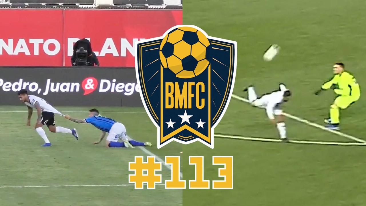 BMFC #113: golaço bizarro nos EUA, falta surreal no Chile e brasuca campeão na Malásia
