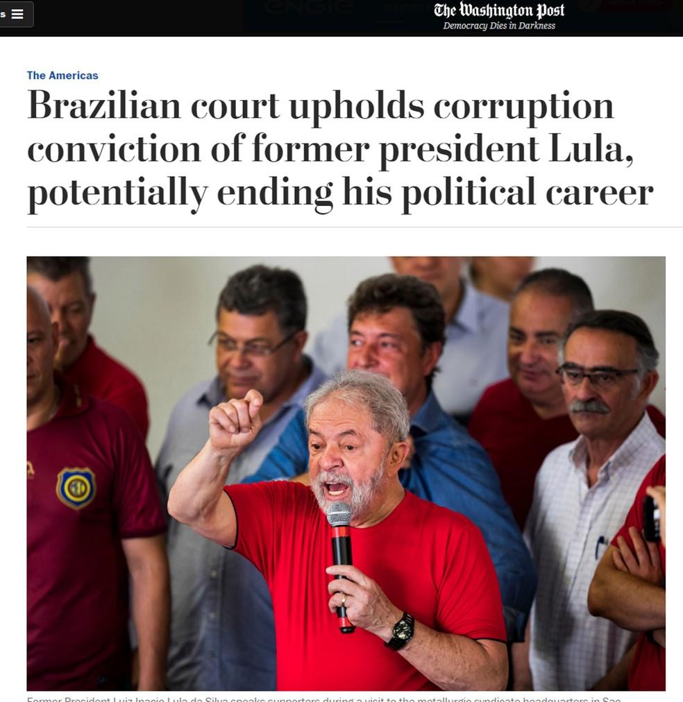 Decisão do TRF-4 pode significar o fim da carreira política de Lula, segundo o 'Washington Post' (Foto: Reprodução/The Washington Post)