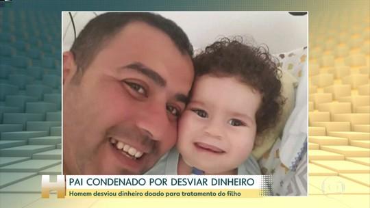 Pai que desviou dinheiro arrecadado para tratamento do filho é condenado