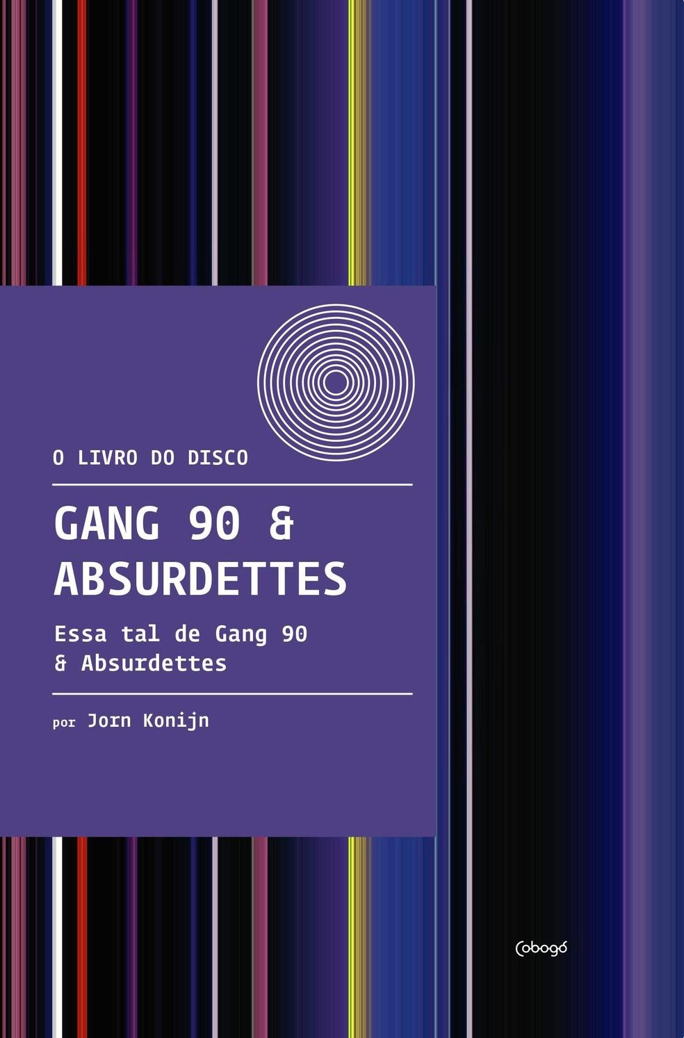 Capa do livro 'Gang 90 & Absurdettes – Essa tal de Gang 90 & Absurdettes' — Foto: Reprodução