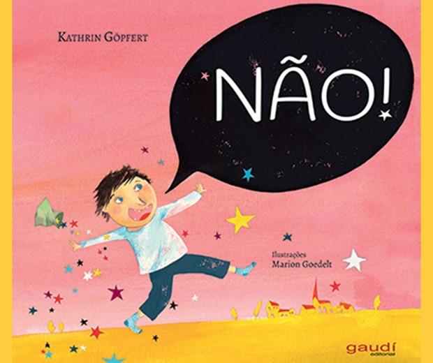 Livro Não (Foto: Não!, texto de Kathrin Göpfert e ilustrações de Marion Goedelt, Gaudí Editorial, R$ 45. A partir  de 3 anos.)