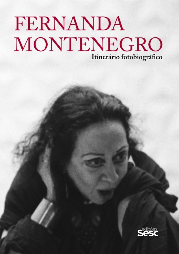 Capa do livro Fernanda Montenegro - Itinerário fotobiográfico (Foto: Divulgação)