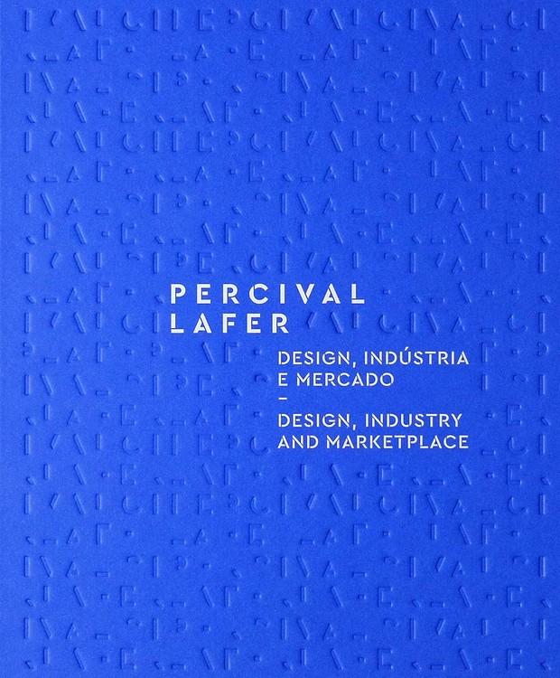 Percival Lafer - Design, Indústria e Mercado (Ed. Olhares) (Foto: Divulgação )