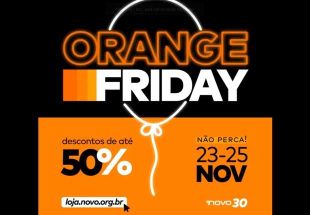 Orange Friday do Novo se estende pelo final de semana (Foto: Reprodução)
