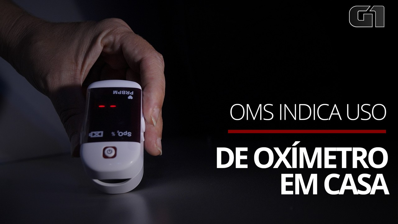 OMS sugere oxímetro para pacientes com Covid-19 que estejam em casa