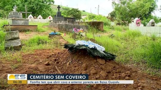 Sem coveiro, família tem que abrir cova para enterrar parente de 94 anos morto no ES