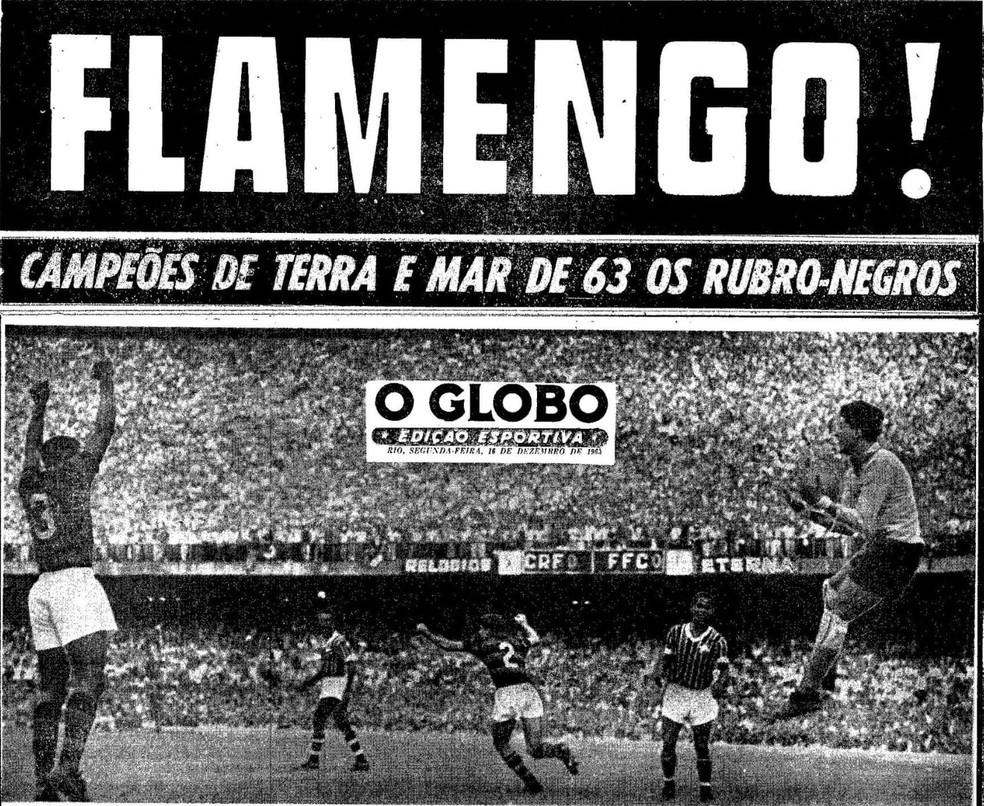 """Título do Flamengo na manchete do jornal """"O Globo"""" de 16/12/1963 — Foto: Reprodução / O Globo"""
