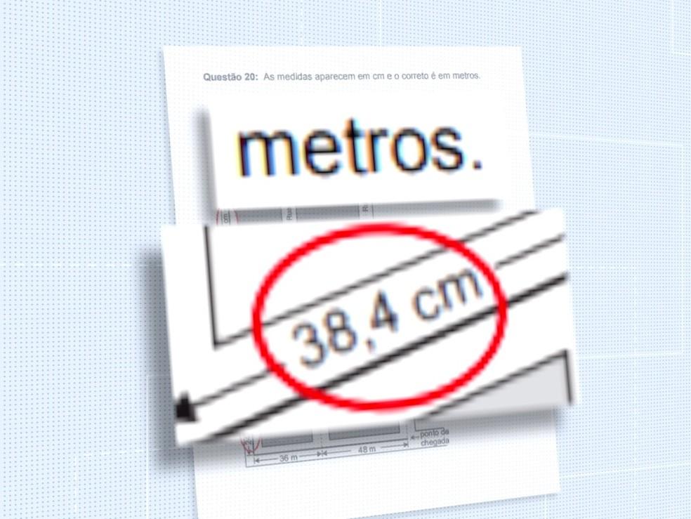 Em uma questão de matemática, o cálculo é pedido em metros, mas as marcações estavam todas em centímetros — Foto: RPC/Reprodução