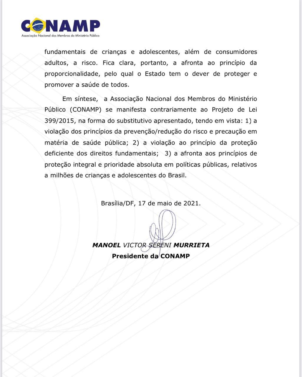 A Associação Nacional dos Membros do Ministério Público, presidida por Manoel Victor Sereni Murrieta, opinou contra remédios a base de  canabidiol