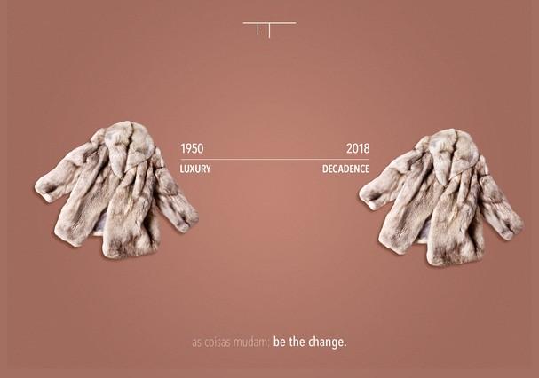 As coisas mudam: be the change (Foto: Divulgação)