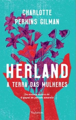 Herland - A Terra das Mulheres é relançado (Foto: Divulgação)