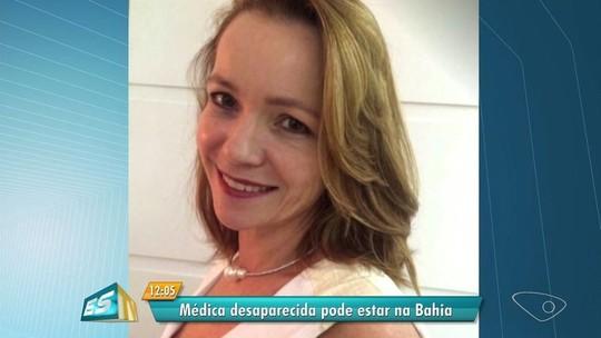 Família de médica desaparecida no ES afirma que ela foi vista na Bahia