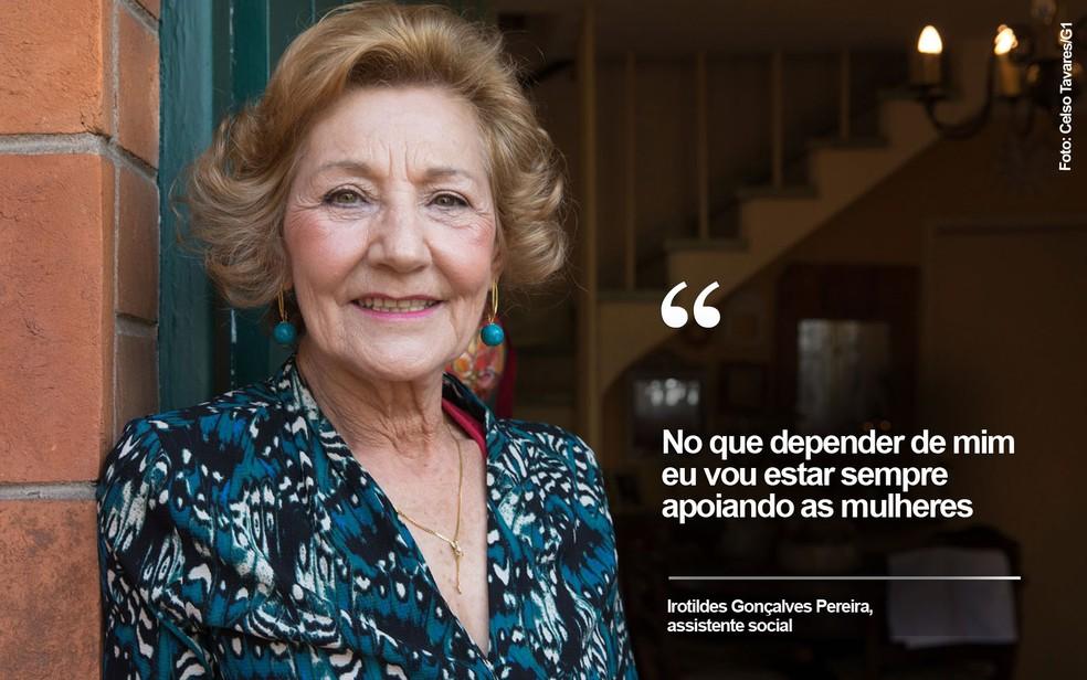 Irotilde Pereira, de 71 anos, após se aposentar, é convidada para dar palestras sobre sua trajetória na Prefeitura para alunos de medicina e serviço social. Também faz parte da ONG Católicas pelo Direito de Decidir  (Foto: Celso Tavares/G1)