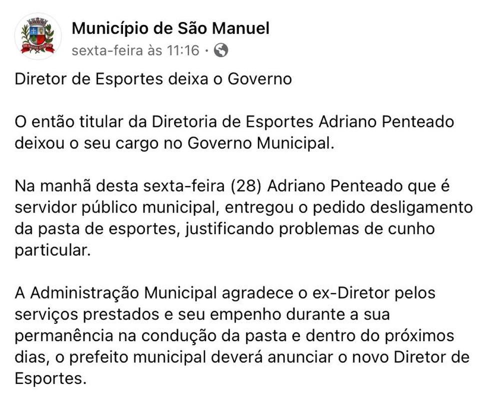 Prefeitura de São Manuel publicou nota dizendo que Penteado pediu para deixar o cargo de Diretor de Esportes por motivos pessoais — Foto: Redes Sociais