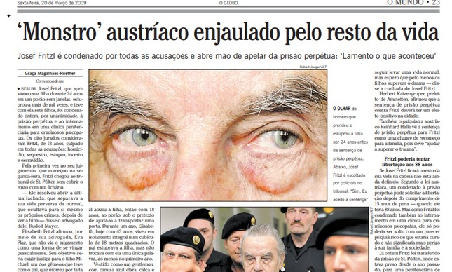 O GLOBO destacou na edição de 20 de março de 2009 a condenação de Josef Fritzl
