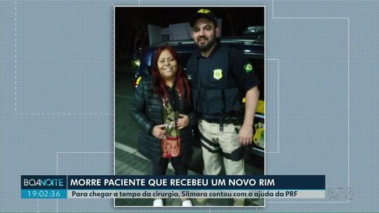 Mulher que ganhou 'carona' da PRF para chegar a tempo de passar por transplante de rim morre em hospital do PR