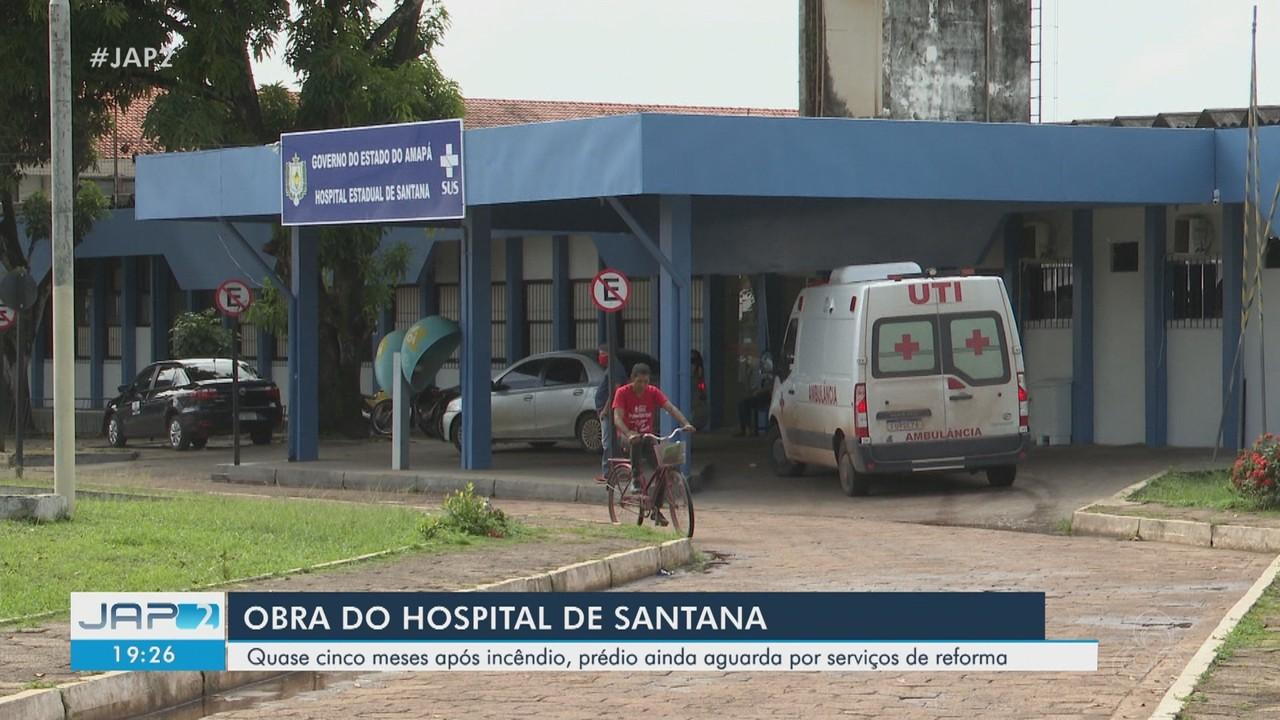 Quase 5 meses após incêndio, Hospital Estadual de Santana, no AP, ainda aguarda reforma
