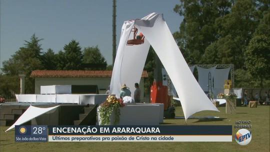 Araraquara e outras cidades da região têm últimos preparativos para encenações da Paixão