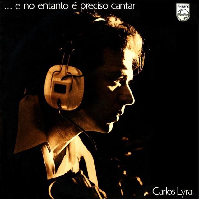 Discos para descobrir em casa – '...E no entanto é preciso cantar', Carlos Lyra, 1971