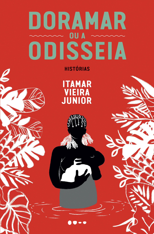Na imagem, a capa do livro recém-lançado Doramar ou a Odisseia (Foto: Divulgação/Todavia)
