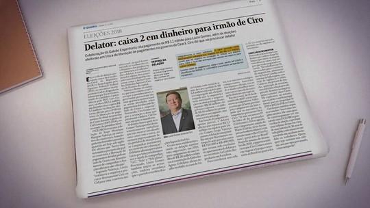 Delator cita pagamento via caixa 2 a irmão de Ciro Gomes no Ceará, diz jornal