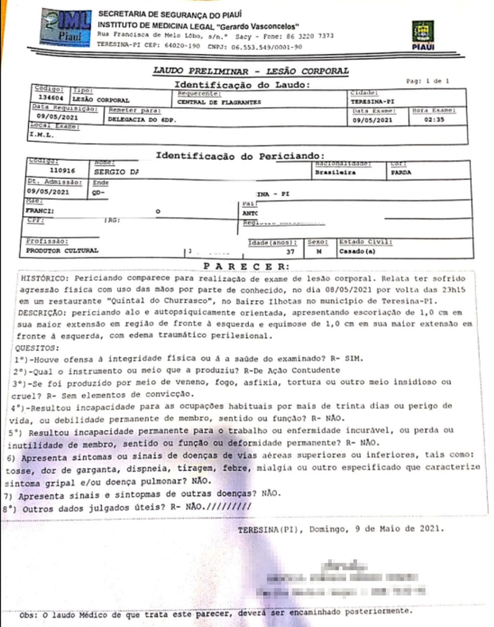 Laudo do IML comprova lesão corporal em produtor cultural — Foto: Divulgação/Sérgio Conrado