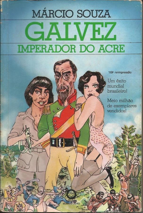 Galvez, Imperador do Acre (Foto: Divulgação)