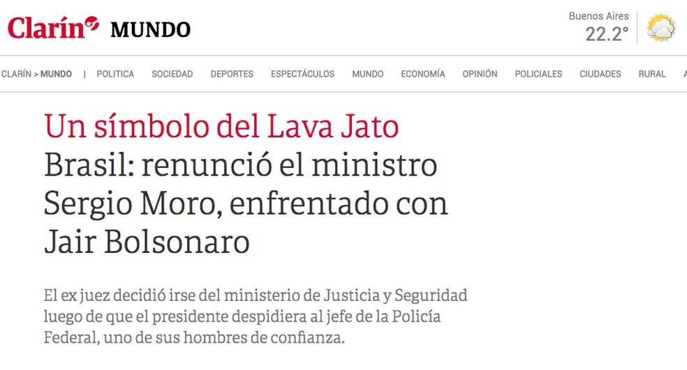 Clarín (Argentina): Ministro Sérgio Moro renunciou, em um enfrentamento com Jair Bolsonaro. — Foto: Reprodução/Clarín
