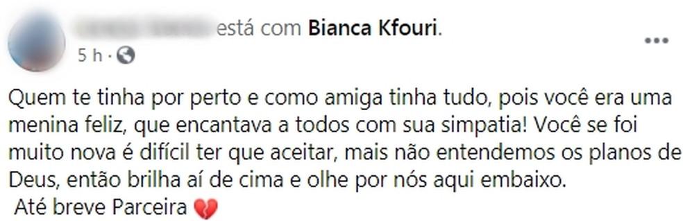 Outra amiga também lamentou a morte de Bianca nas redes sociais  — Foto: Reprodução/Facebook