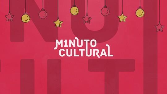 Em clima de Natal! Confira as atrações do Minuto Cultural desta semana