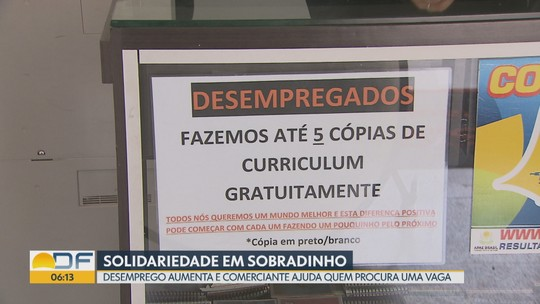 Com o aumento do desemprego, comerciante de Sobradinho ajuda quem procura uma vaga