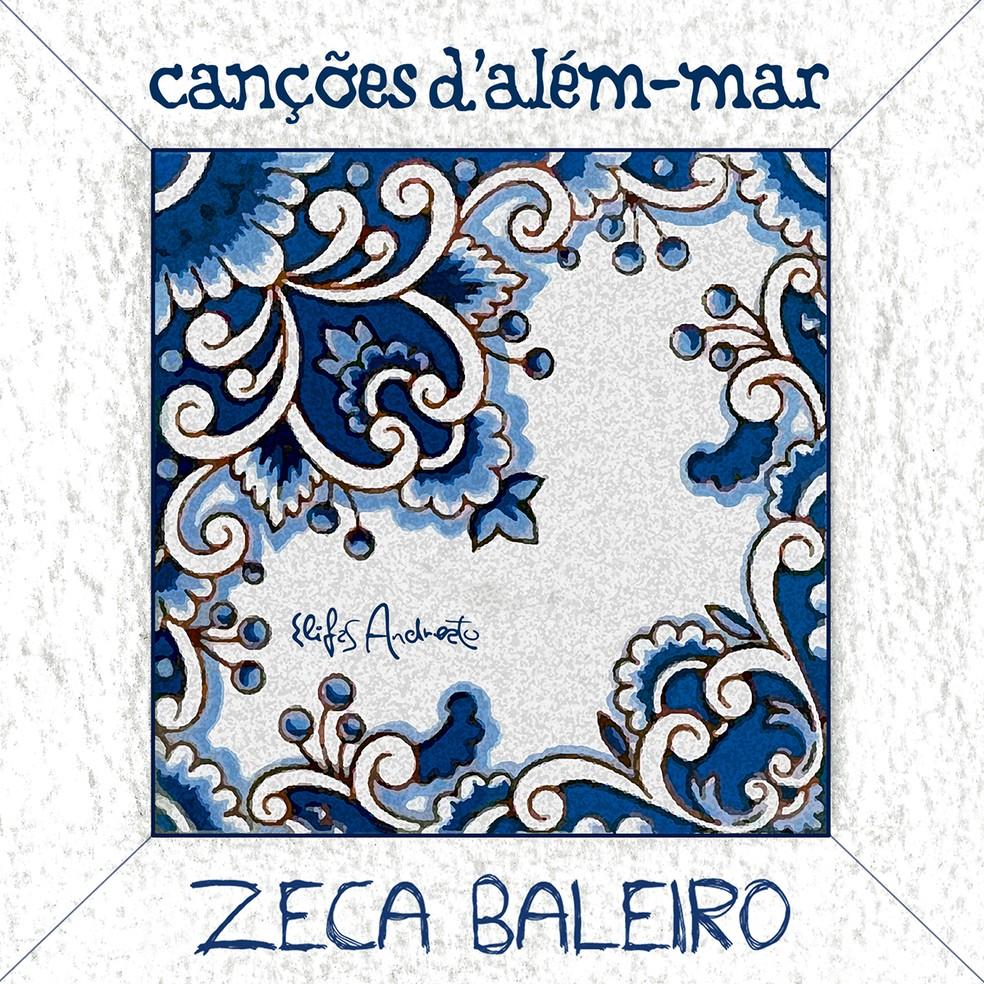 Capa do álbum 'Canções d'além-mar', de Zeca Baleiro — Foto: Arte de Elifas Andreato