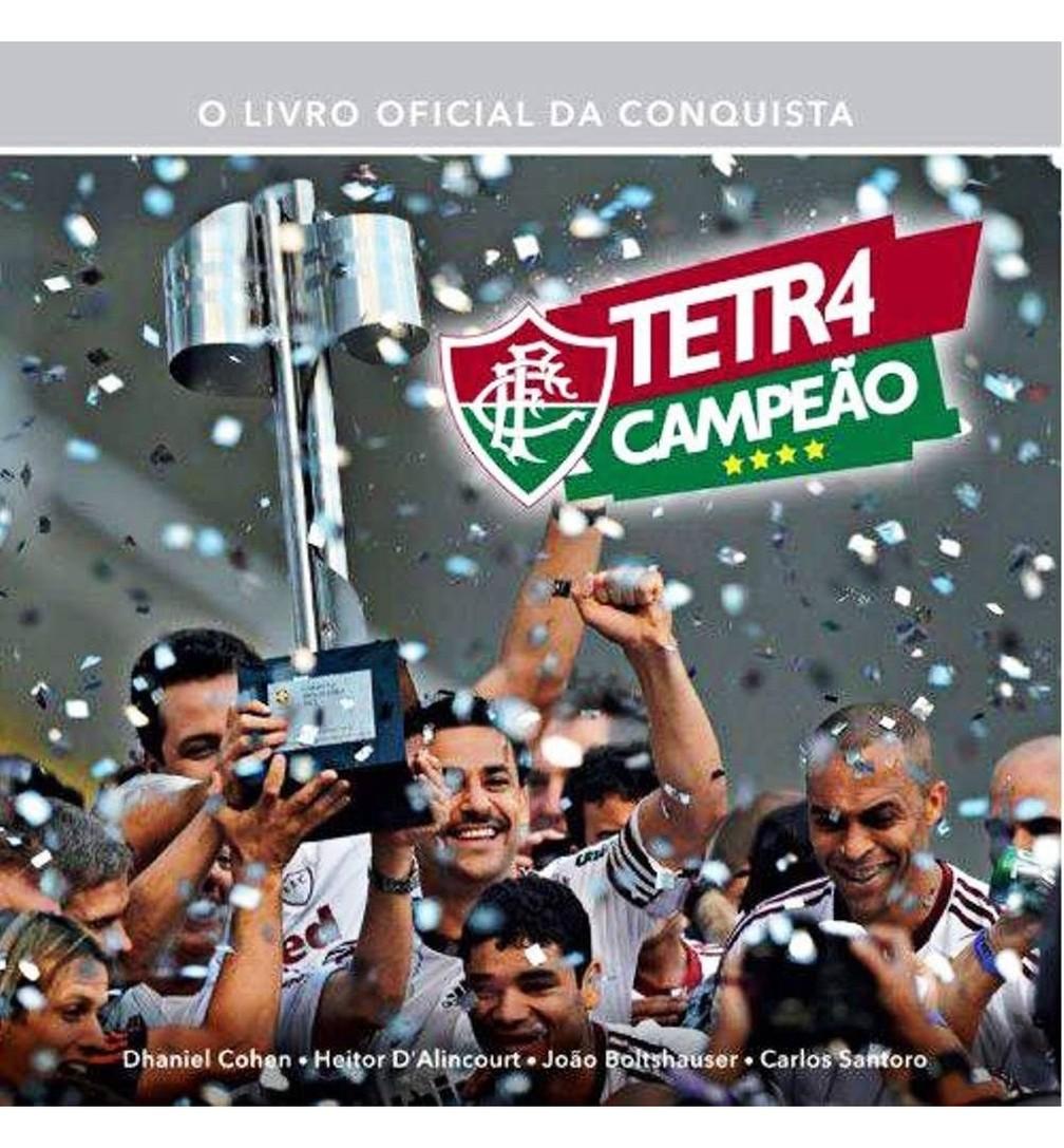 Fluminense Tetracampeão - O livro oficial da conquista — Foto: Reprodução