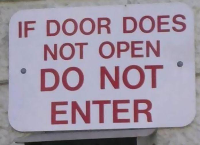 'Se a porta não abrir, não entre'... Faz sentido!