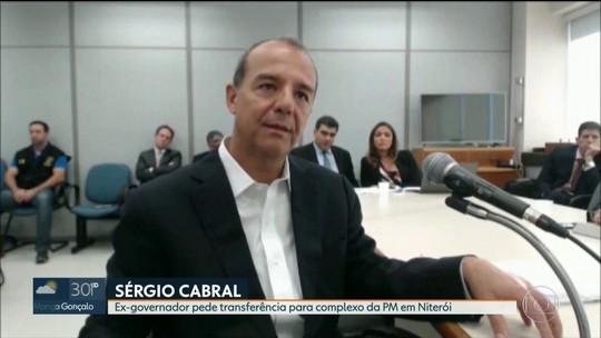 Cabral pede para ser transferido para a Unidade Prisional da PM, em Niterói, RJ