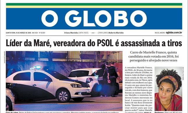 O GLOBO foi um dos primeiros jornais a confirmar a execução de Marielle Franco e de seu motorista, Anderson Gomes
