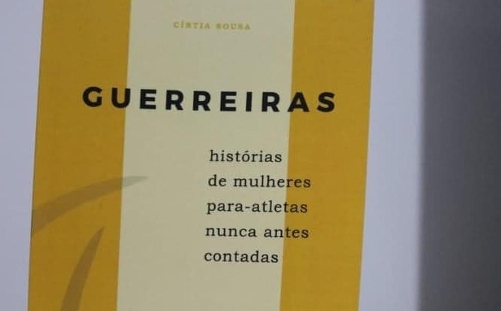Guerreiras: livro será lançado nesta sexta-feira, em Uberlândia — Foto: Cíntia Sousa