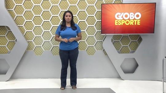 Veja a íntegra do Globo Esporte deste sábado (23)